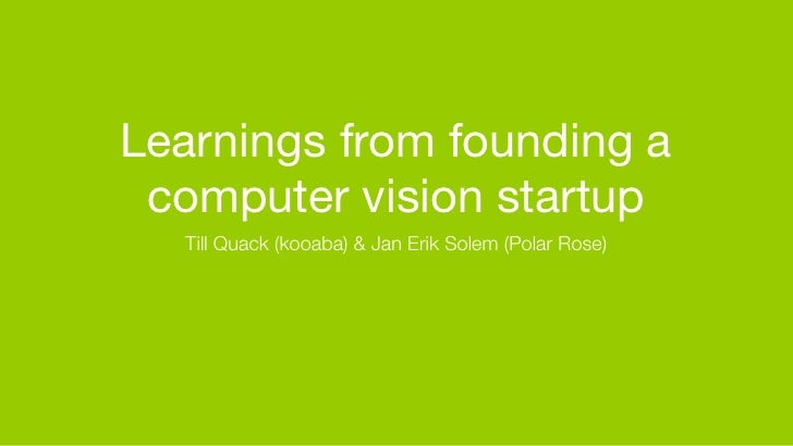 Learnings from founding a Computer Vision Startup: Chapter 0 Introduction