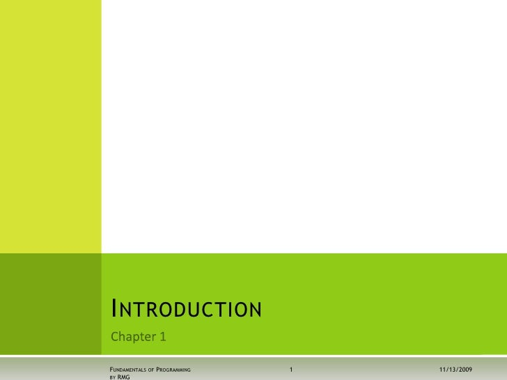11/12/2009<br />Fundamentals of Programming by RMG<br />1<br />Chapter 1<br />Introduction<br />