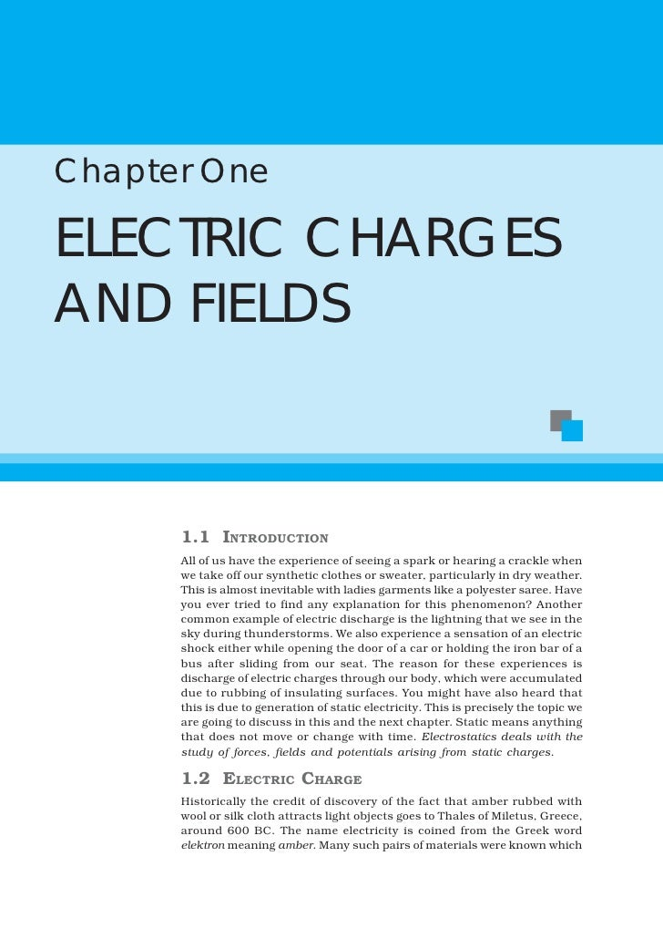 Chapter One  ELECTRIC CHARGES AND FIELDS          1.1 INTRODUCTION       All of us have the experience of seeing a spark o...