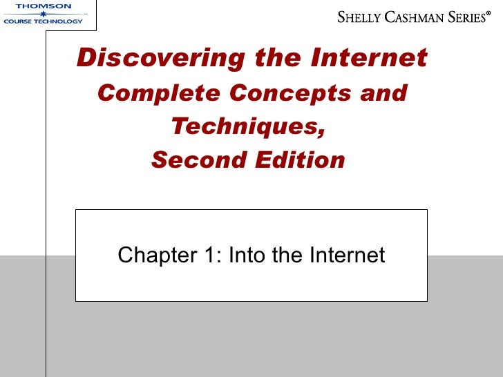 Discovering the Internet  Complete Concepts and Techniques,  Second Edition   Chapter 1: Into the Internet