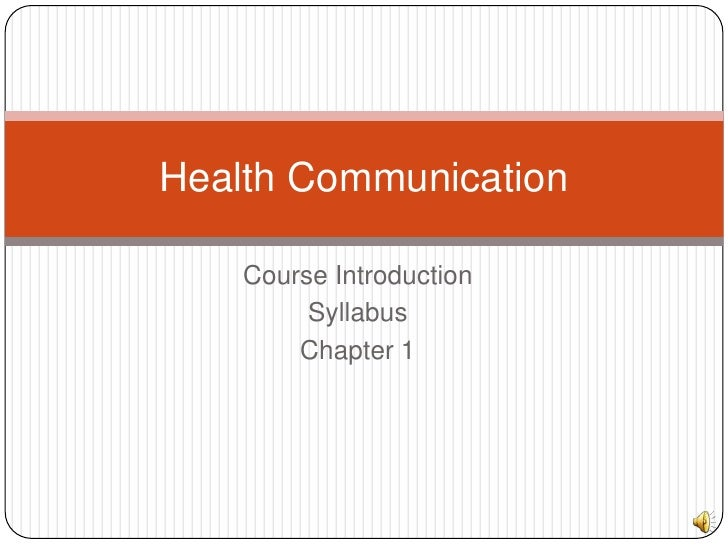 Course Introduction<br />Syllabus<br />Chapter 1<br />Health Communication<br />