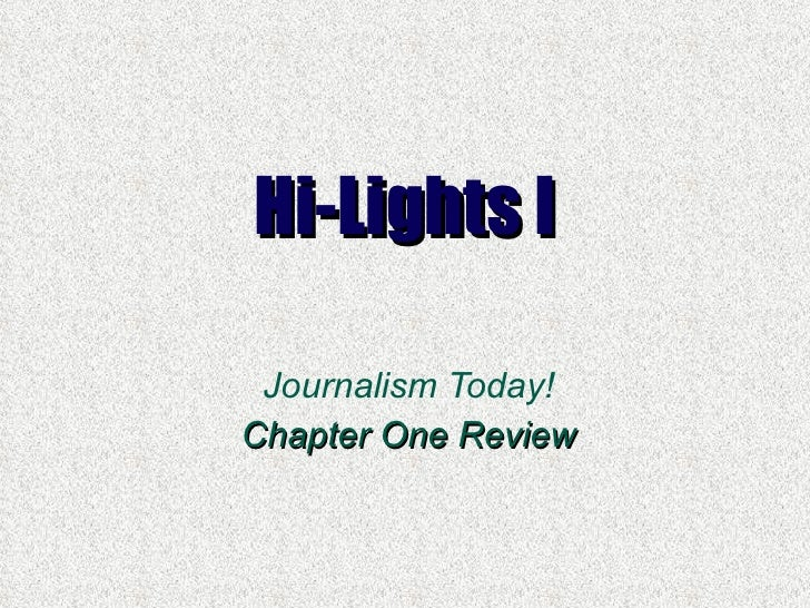 Hi-Lights I Journalism Today! Chapter One Review