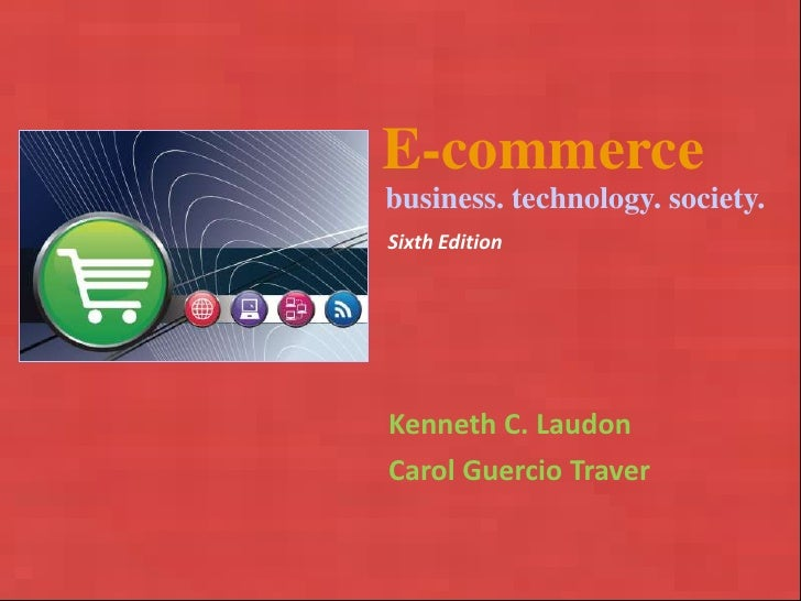 Copyright © 2010 Pearson Education, Inc.<br />E-commerce<br />business. technology. society.<br />Sixth Edition<br />Kenne...