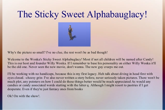 The Sticky Sweet Alphabauglacy! Why's the picture so small? I've no clue, the rest won't be as bad though! Welcome to the ...