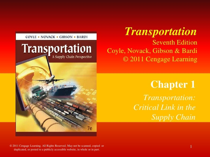 TransportationSeventh Edition Coyle, Novack, Gibson & Bardi © 2011 Cengage Learning<br />Chapter 1<br />Transportation: Cr...