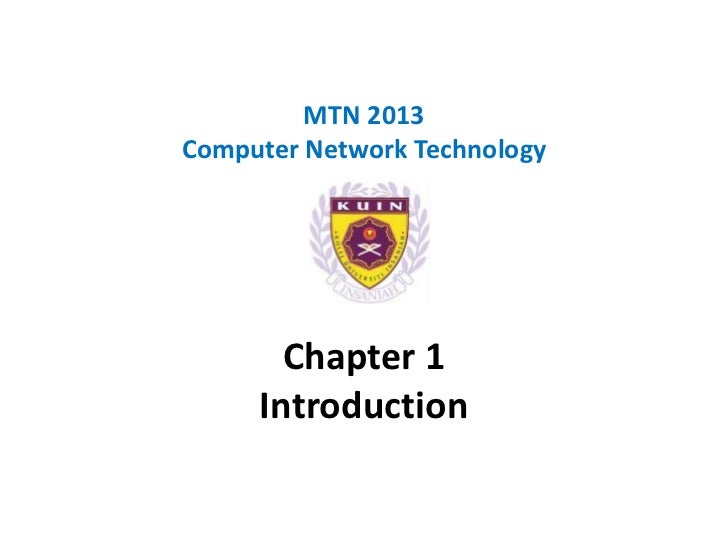 MTN 2013Computer Network Technology       Chapter 1     Introduction