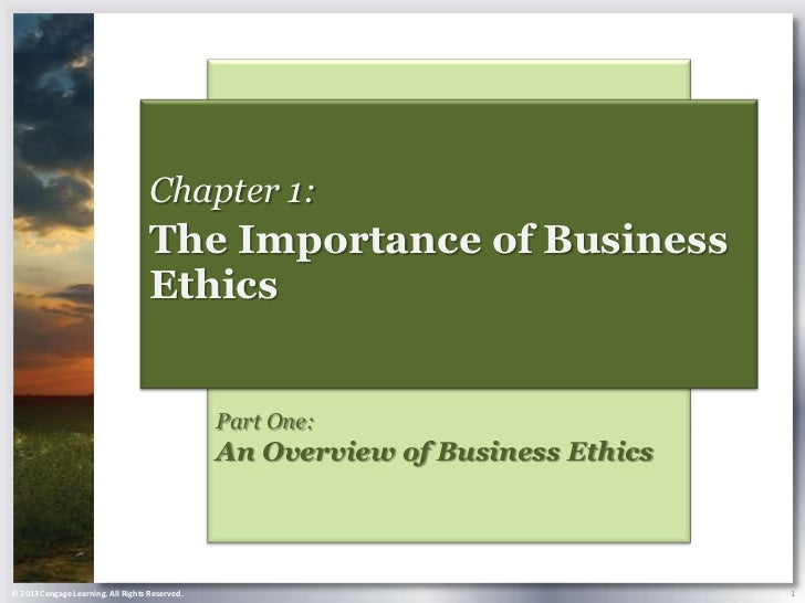 Chapter 1:                                    The Importance of Business                                    Ethics        ...