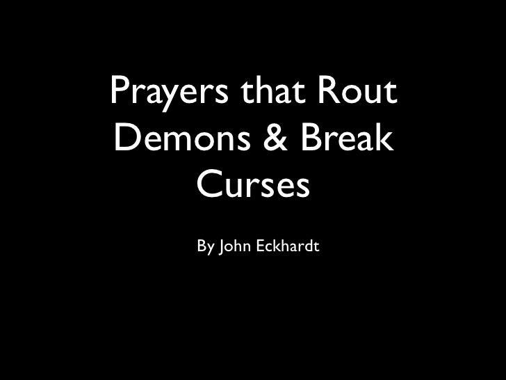 Prayers that RoutDemons & Break     Curses     By John Eckhardt