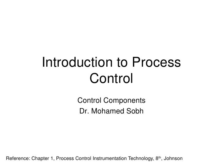 Introduction to Process                       Control                               Control Components                    ...