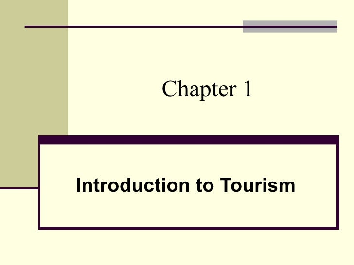 Chapter 1Introduction to Tourism