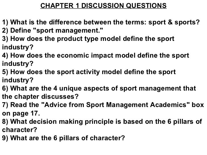 """CHAPTER 1 DISCUSSION QUESTIONS1) What is the difference between the terms: sport & sports?2) Define """"sport management.""""3) ..."""