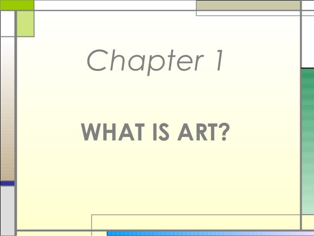 Chapter 1WHAT IS ART?