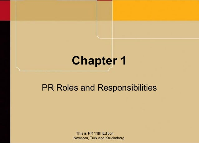 Chapter 1PR Roles and Responsibilities        This is PR 11th Edition       Newsom, Turk and Kruckeberg