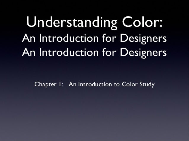 Understanding Color:An Introduction for DesignersAn Introduction for Designers  Chapter 1: An Introduction to Color Study