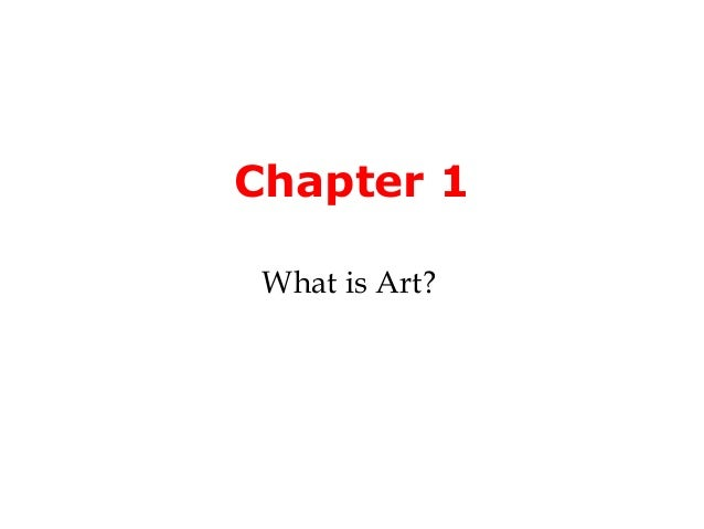 Chapter 1 What is Art?