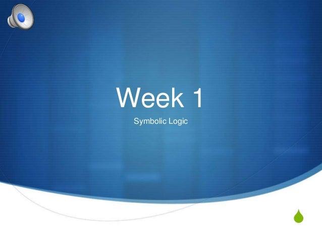 Week 1 Symbolic Logic                  S