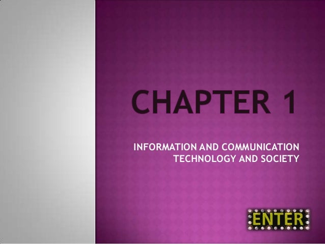 INFORMATION AND COMMUNICATIONTECHNOLOGY AND SOCIETY