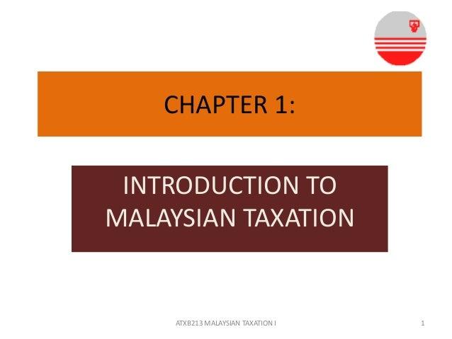 CHAPTER 1:  INTRODUCTION TO MALAYSIAN TAXATION  ATXB213 MALAYSIAN TAXATION I  1