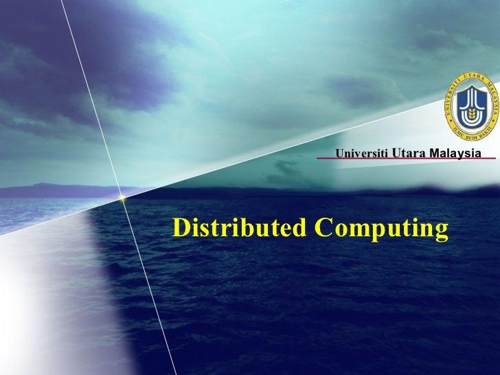Universiti Utara MalaysiaDistributed Computing