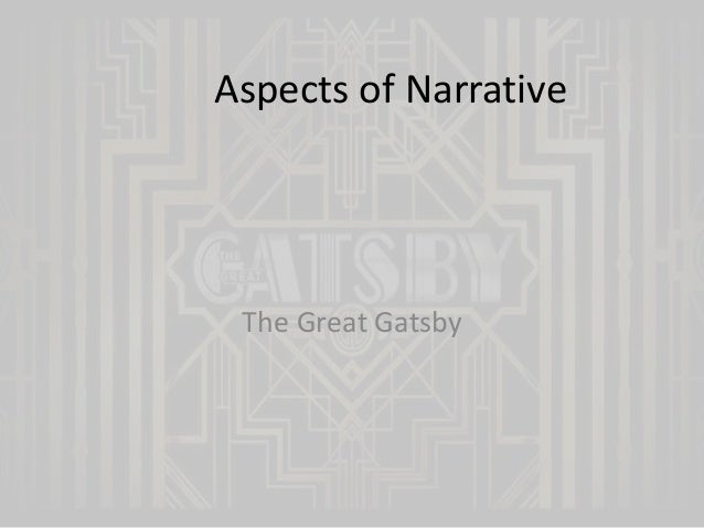 Aspects of Narrative  The Great Gatsby