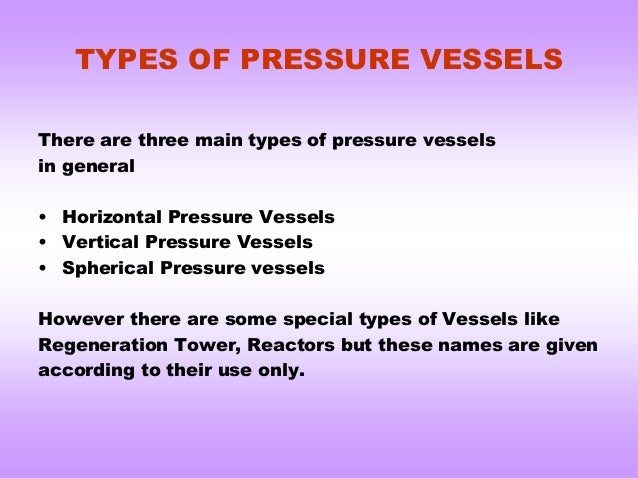 What is the three factors to consider when designing a pressure vessel? ?