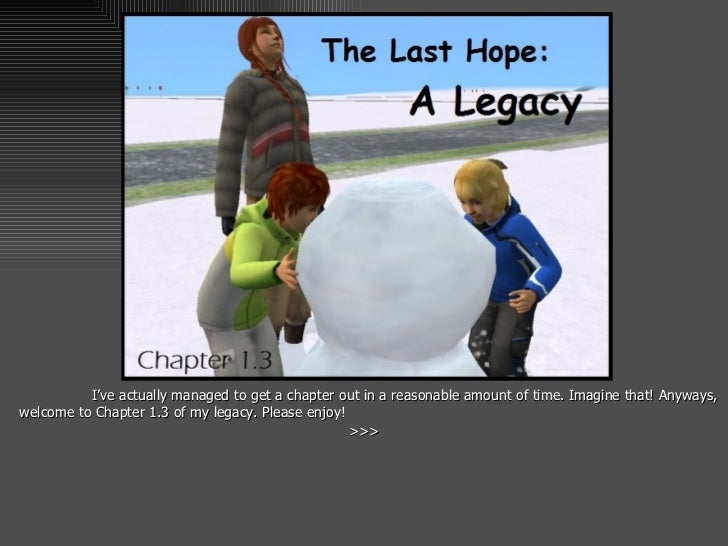 The Last Hope: A Legacy- Chapter 1.3