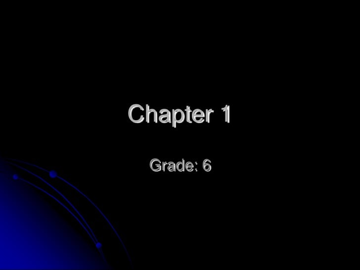 Chapter 1<br />Grade: 6<br />