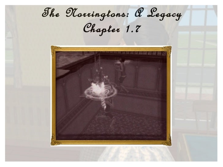 The Norringtons: A Legacy Chapter 1.7