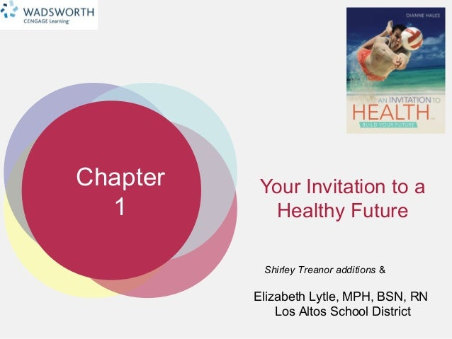 Chapter1Elizabeth Lytle, MPH, BSN, RNLos Altos School DistrictYour Invitation to aHealthy FutureShirley Treanor additions &
