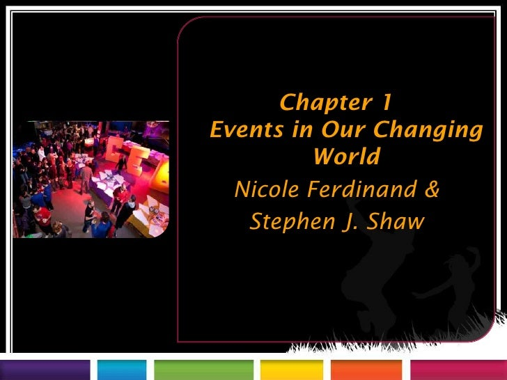 Chapter 1Events in Our Changing         World  Nicole Ferdinand &   Stephen J. Shaw