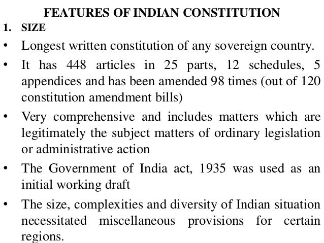 essay on features of indian constitution Article on features of indian constitution supreme law of our country is indian constitution it contains the baseline defining the fundamental principles, procedures, structure, duties and power of government authorities.