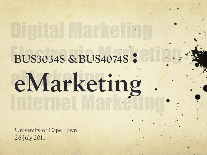 :BUS3034S &BUS4074SeMarketingUniversity of Cape Town26 July 2011