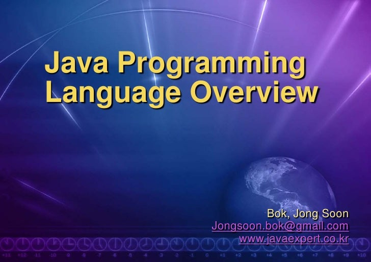 Java ProgrammingLanguage Overview                   Bok, Jong Soon          Jongsoon.bok@gmail.com              www.javaex...