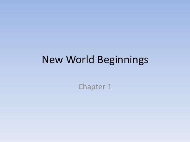 chapter 1 outline new world beginnings Chapter 1 new world beginnings - duration:  ap us history - american pageant outline - chapter 1, new world beginnings part a - duration: 8:30 apushistoryguru 30,028 views.