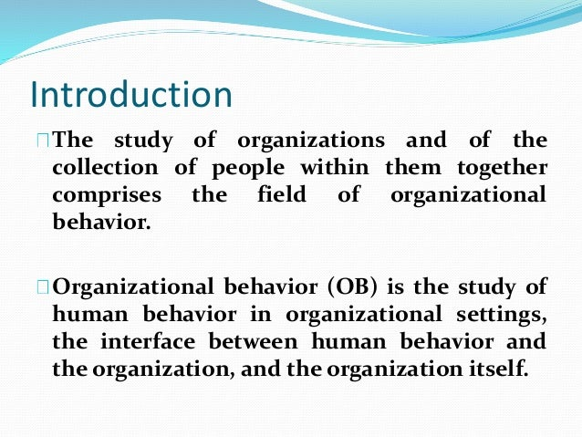 synthesis of organizational behavior essay Synthesis of organizational behavior essay sample introduction for any organization that is business oriented to witness long-term success and prosperity, it must strictly consider the concept of organizational behavior.