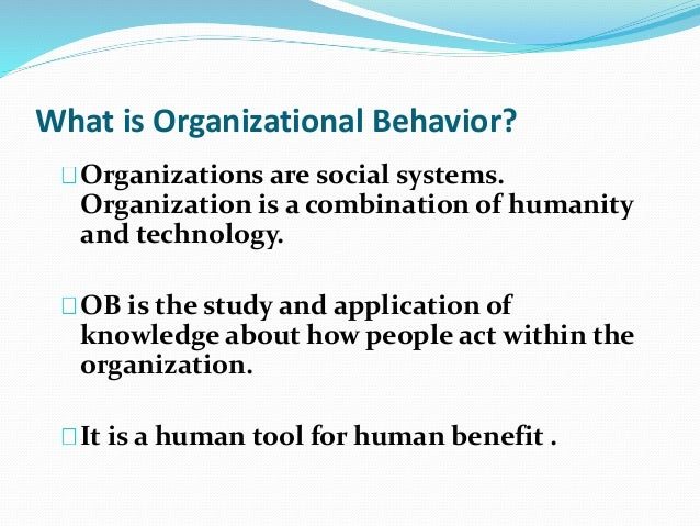 field organizational behaviour Organizational behavior's contribution to evidence-based management this chapter provides an overview of the background and focus of the organizational behavior (ob) field and its findings.