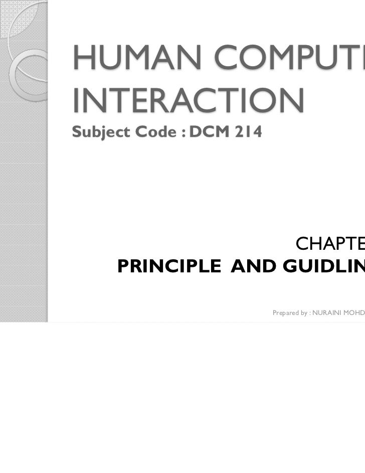 HUMAN COMPUTERINTERACTIONSubject Code : DCM 214                    CHAPTER 1     PRINCIPLE AND GUIDLINES                  ...