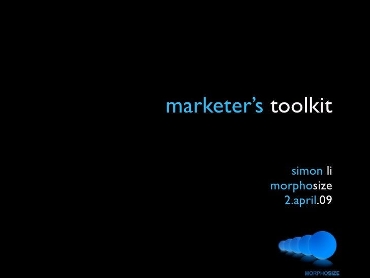 marketer's toolkit                simon li            morphosize              2.april.09