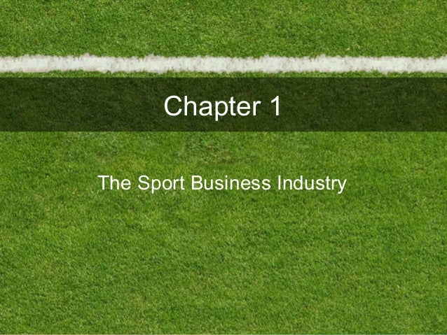 Chapter 1The Sport Business Industry