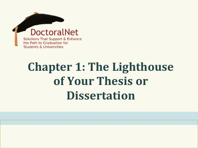 Chapter	   1:	   The	   Lighthouse	    of	   Your	   Thesis	   or	    Dissertation