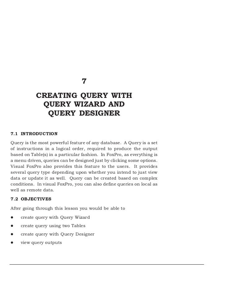 7            CREATING QUERY WITH             QUERY WIZARD AND              QUERY DESIGNER7.1 INTRODUCTIONQuery is the most...