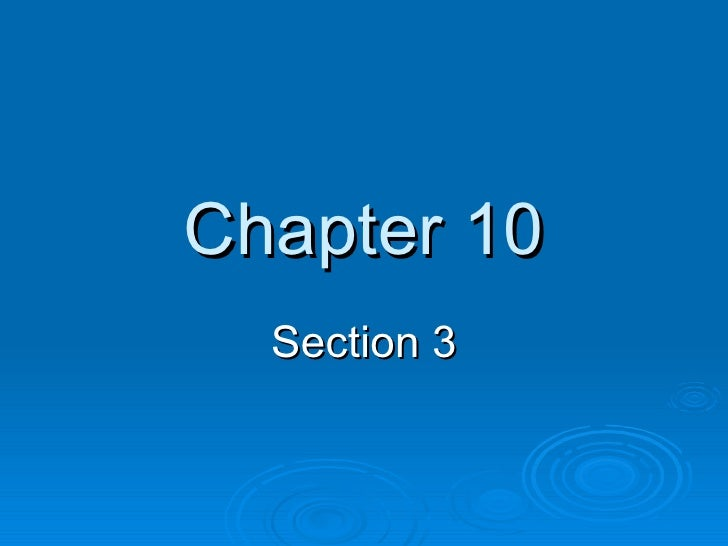 Chapter 10 Sections 3 -5