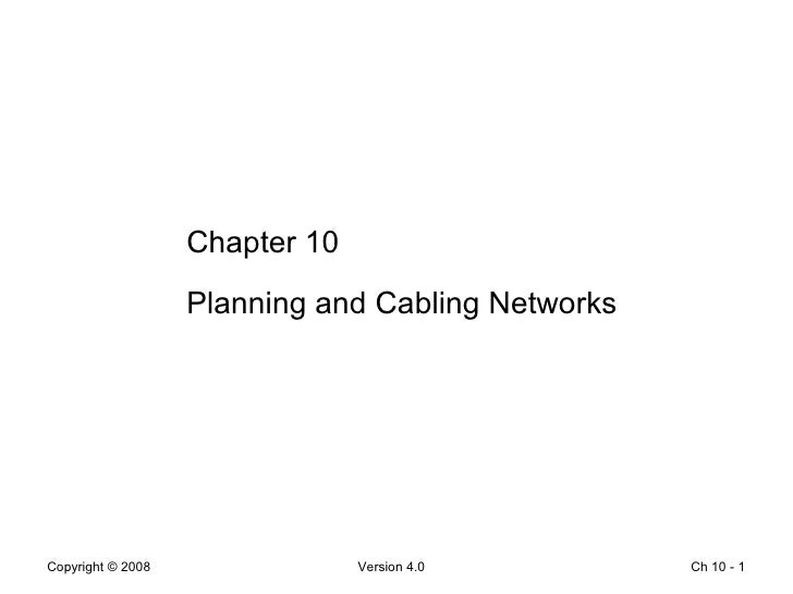Ch 10 -  Chapter 10 Planning and Cabling Networks