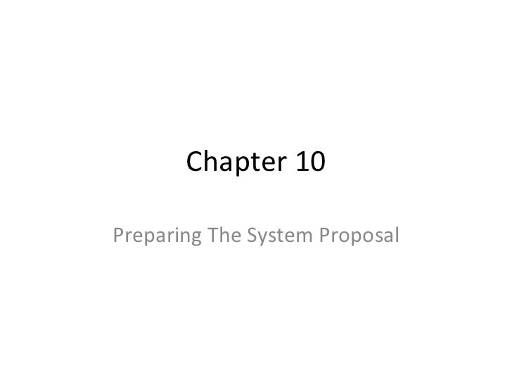 Chapter 10 Preparing The System Proposal