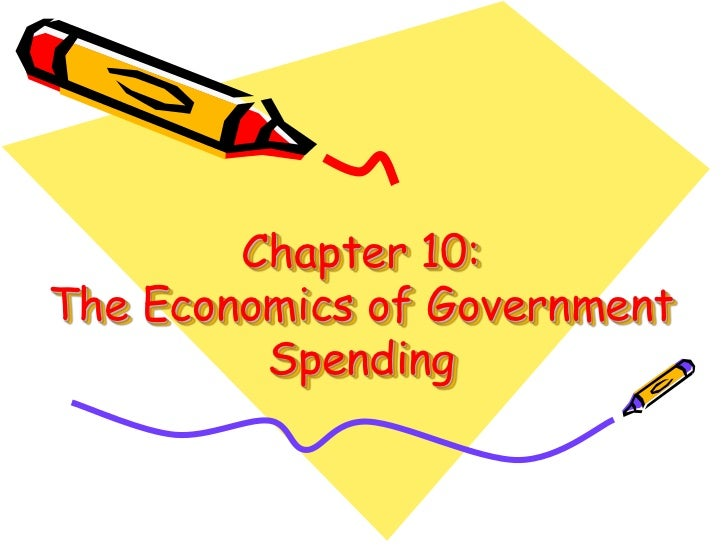 Chapter 10:The Economics of Government Spending<br />