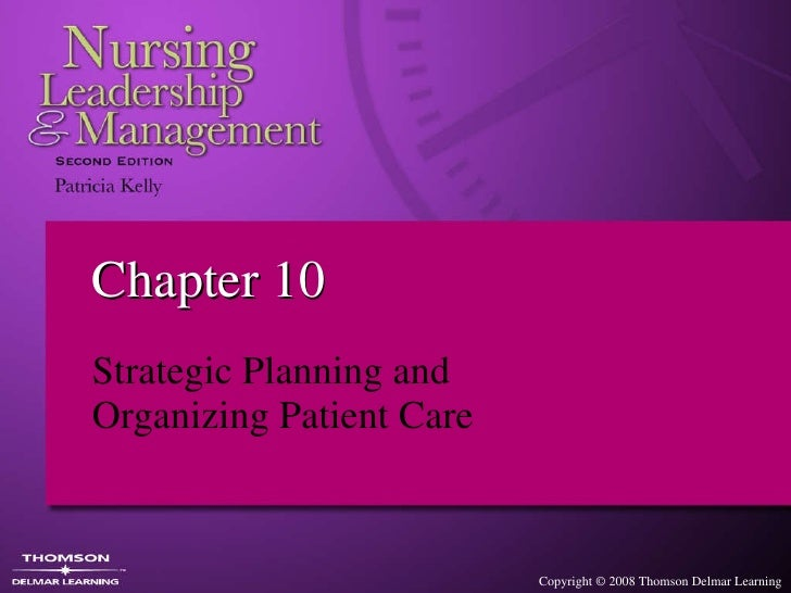 Chapter 10 Strategic Planning and  Organizing Patient Care