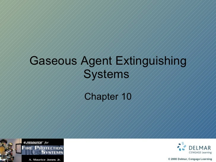 Gaseous Agent Extinguishing Systems  Chapter 10