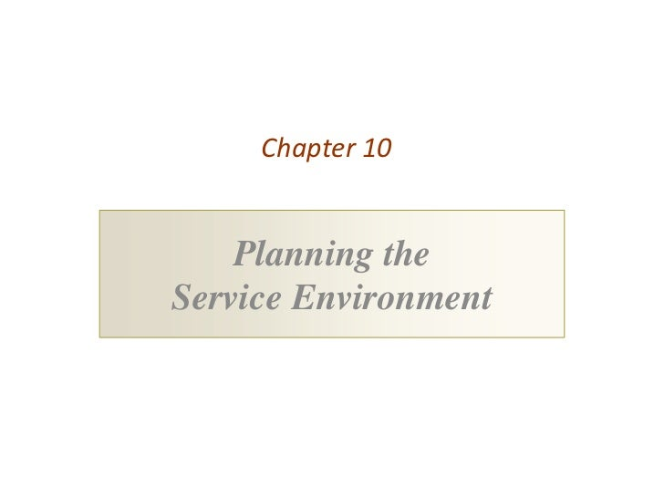 Chapter 10    Planning theService Environment