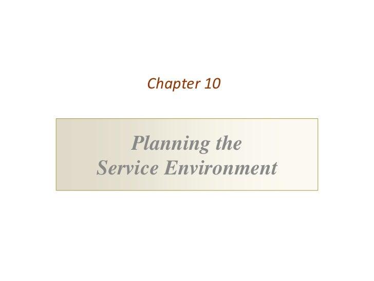 Utsav Mahendra : Planning the  Service Environment