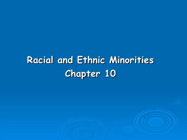 Racial and Ethnic Minorities        Chapter 10